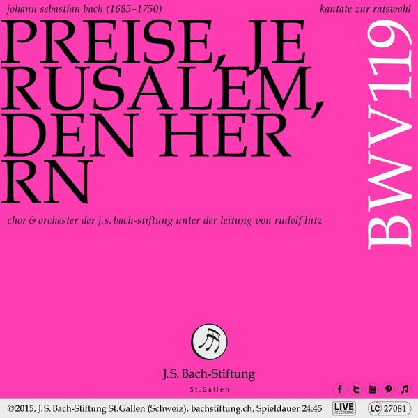 Chor der J. S. Bach-Stiftung - Bachkantate, BWV 119 - Preise, Jerusalem, den Herrn