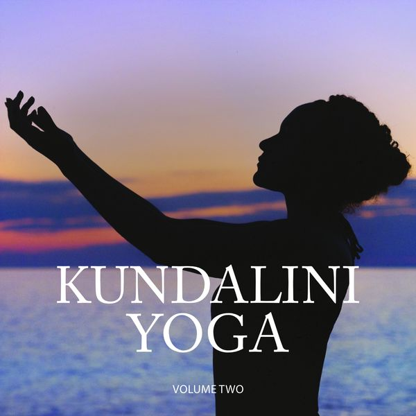 Various Artists - Kundalini Yoga, Vol. 2 (Beautiful Relaxation Tunes For Yoga, Wellness & Meditation)