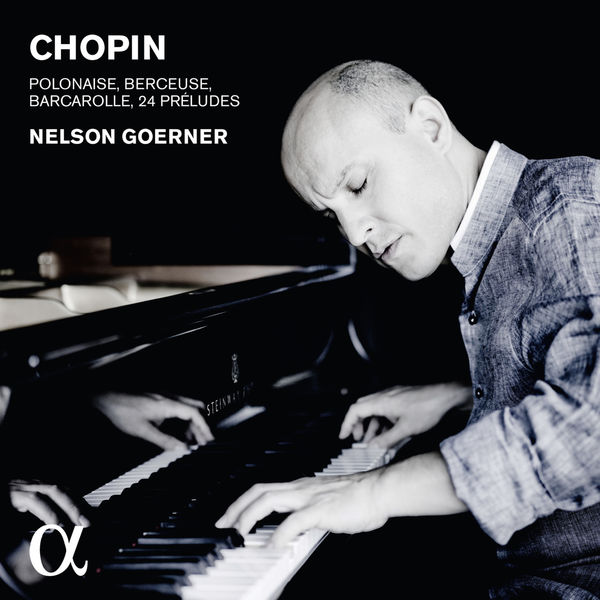 Nelson Goerner - Chopin: Polonaise, Berceuse, Barcarolle, Préludes