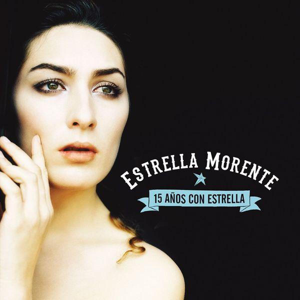 Estrella Morente - 15 Años con Estrella