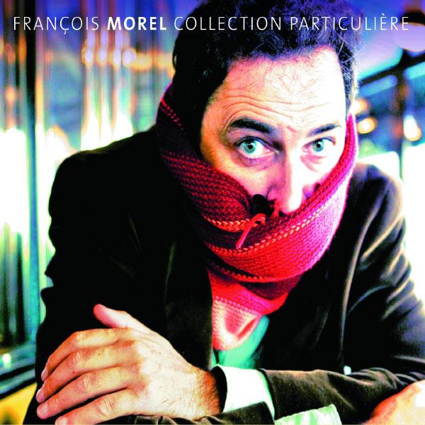 François Morel - Collection Particulière
