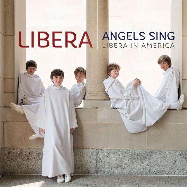 Libera - Angels Sing - Libera in America