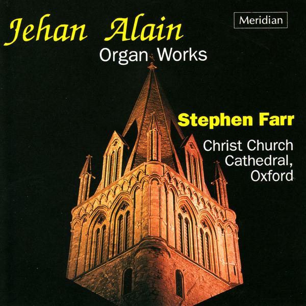 Stephen Farr - Alain: Organ Works