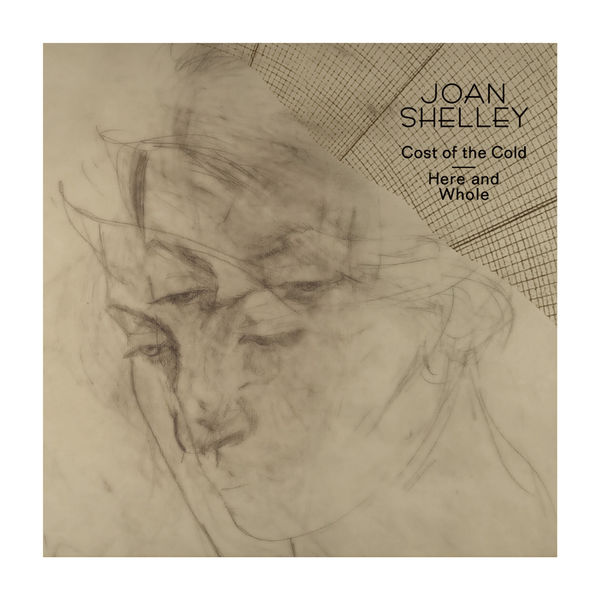 Joan Shelley|Cost of the Cold b/w Here and Whole
