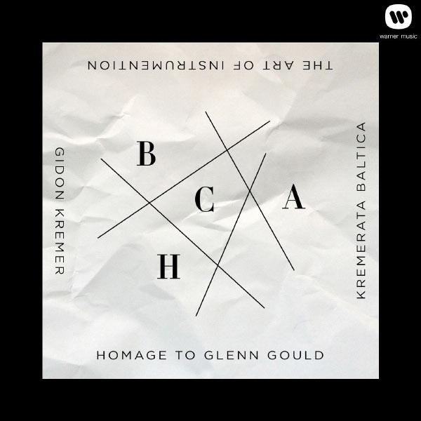 Gidon Kremer - The Art of Instrumentation : Homage to Glenn Gould