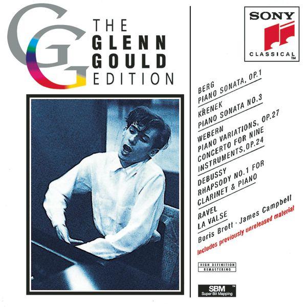 Glenn Gould - Glenn Gould Edition VII: Berg/Krenek/Webern/Ravel/Debussy