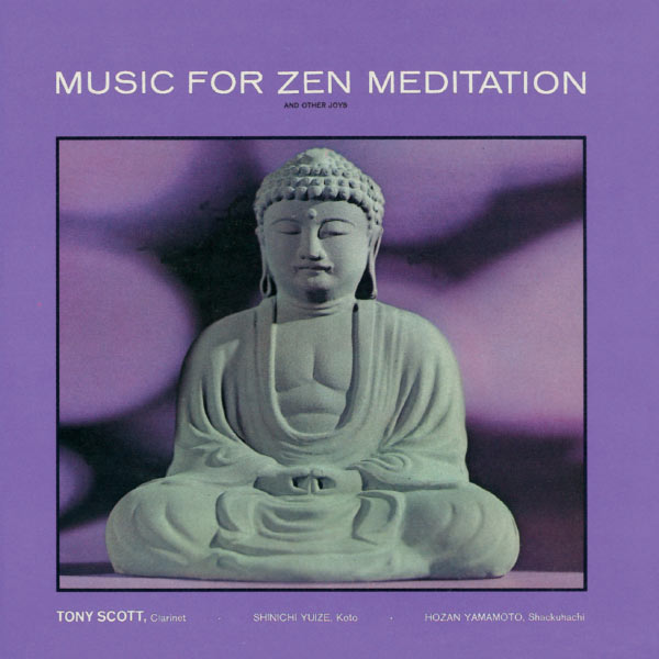 Tony Scott - Music For Zen Meditation