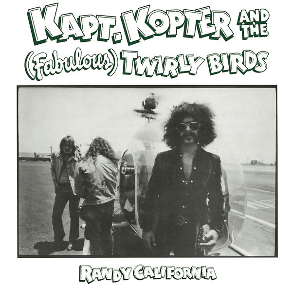 Randy California - Kapt. Kopter & The (Fabulous) Twirly Birds
