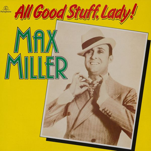 Max Miller - All Good Stuff, Lady!