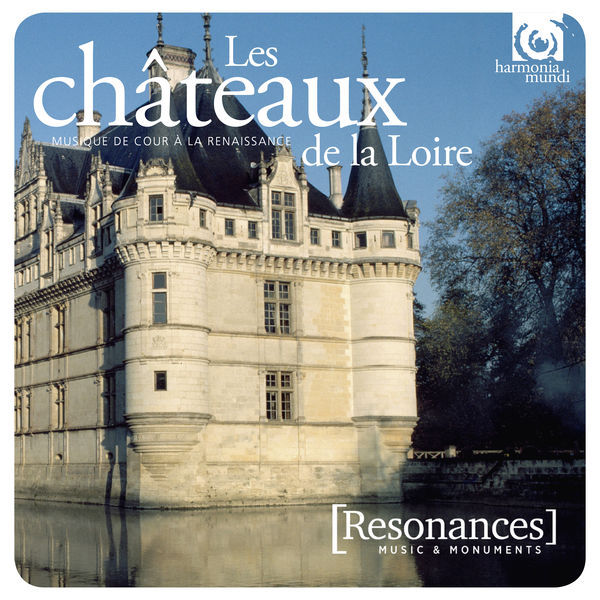 Various Artists - Châteaux de la Loire: French Renaissance Court music