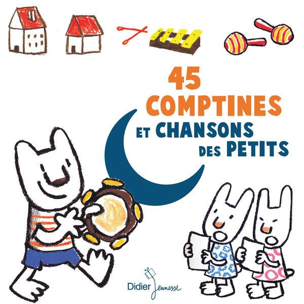 Various Interprets - 45 comptines et chansons des petits