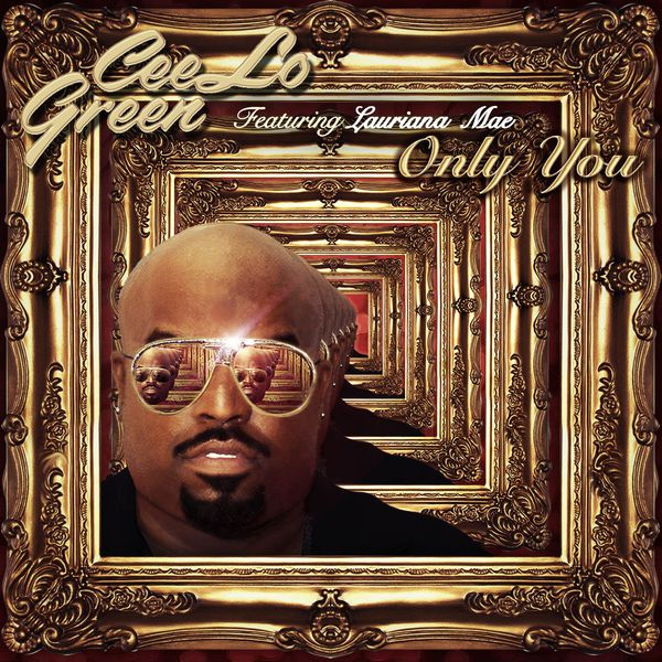 Cee-Lo - Only You (feat. Lauriana Mae)