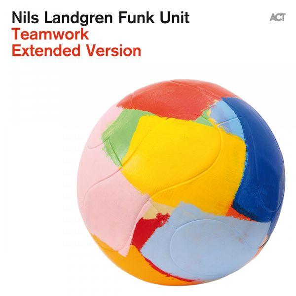 Nils Landgren Funk Unit - Teamwork (Extended Version)