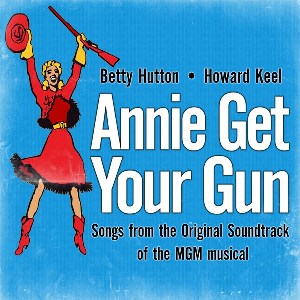 Betty Hutton - Annie Get Your Gun (Songs from the Original Soundtrack of the MGM musical)