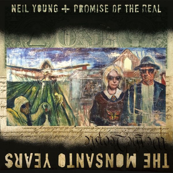 Neil Young - The Monsanto Years