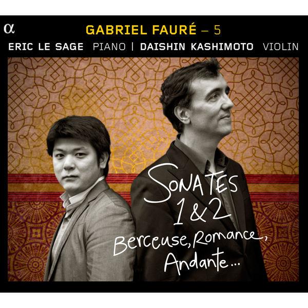 Eric Le Sage - Fauré (v. 5) : Sonates pour violon, Berceuse, Romance...