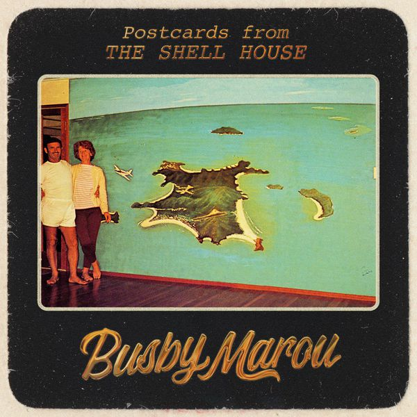 Busby Marou - Postcards from the Shell House