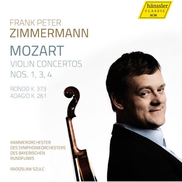 Frank Peter Zimmermann - W.A. Mozart : Violin Concertos Nos. 1, 3 & 4