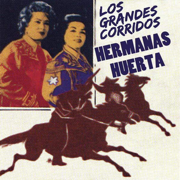 Hermanas Huerta - Los Grandes Corridos