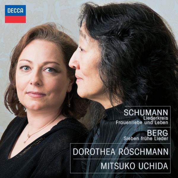 Dorothea Röschmann - Schumann : Frauenliebe und Leben - Liederkreis  (+ Berg)