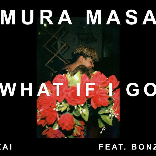 Mura Masa|What If I Go?