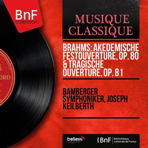 Bamberger Symphoniker - Brahms: Akedemische Festouvertüre, Op. 80 & Tragische Ouvertüre, Op. 81 (Mono Version)