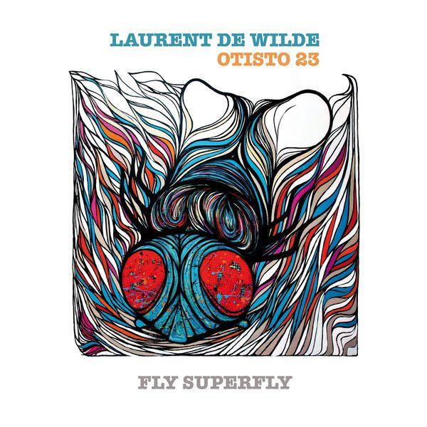 Laurent de Wilde Fly Superfly
