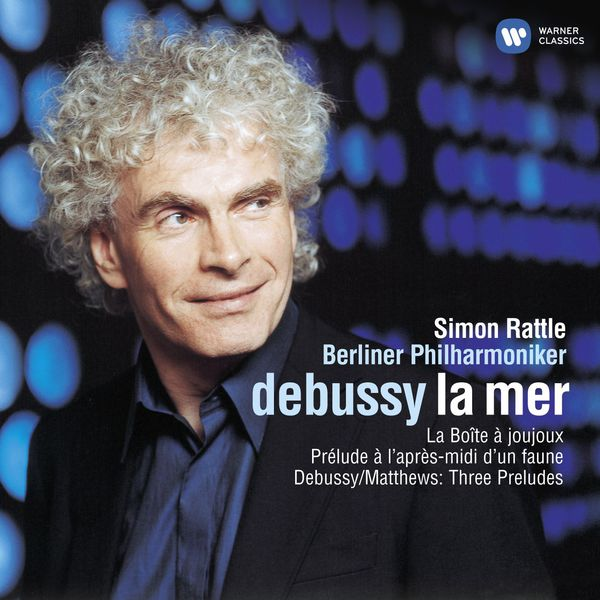 Sir Simon Rattle - Debussy: La mer & Orchestral Works (Studio Masters Edition )
