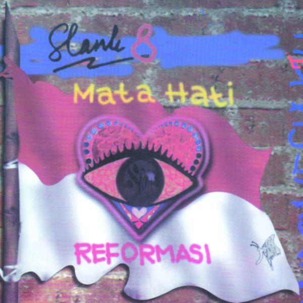 Mata Hati (Reformasi) | Slank to stream in hi-fi, or to download in