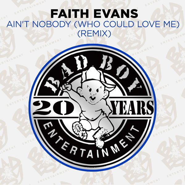 Ain't Nobody (Who Could Love Me) [Remix]   Faith Evans – Download