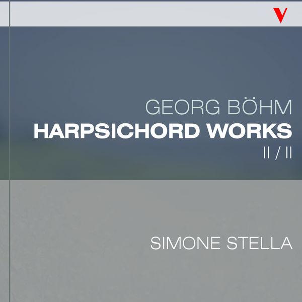 Simone Stella - Böhm: Complete Harpsichord Works, Vol. 2