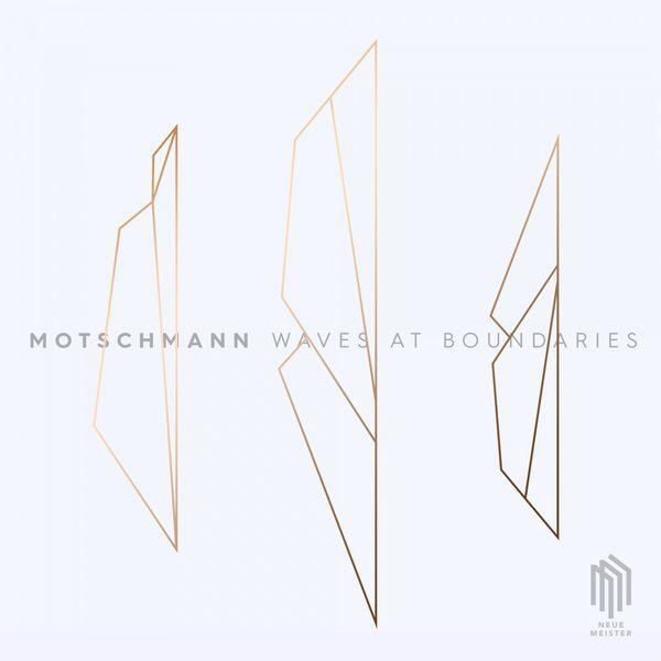 Johannes Motschmann - Waves At Boundaries EP