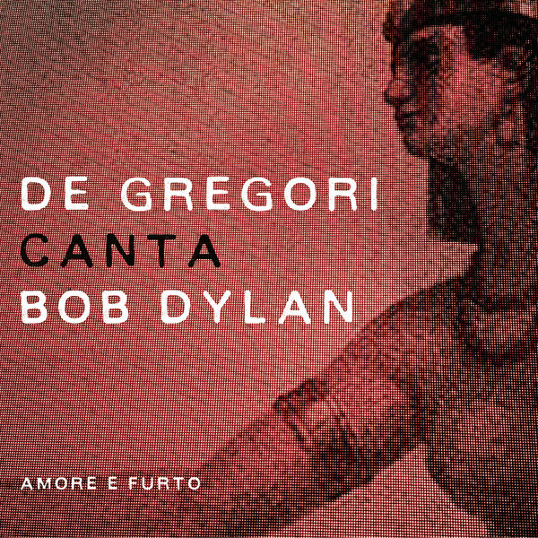 Francesco De Gregori - De Gregori canta Bob Dylan - Amore e furto