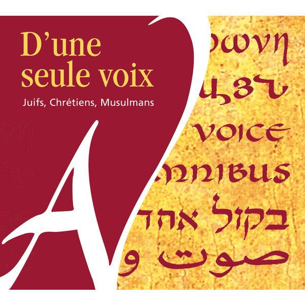 Various Interprets - D'une seule voix - Juifs, Chrétiens, Musulmans