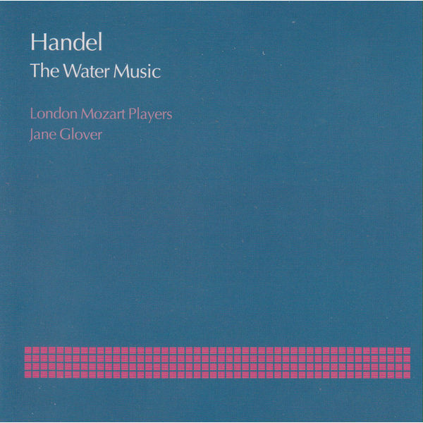London Mozart Players - Handel: The Water Music