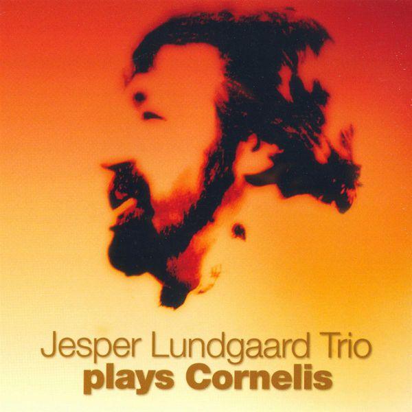 Jesper Lundgaard Trio - Jesper Lundgaard Trio Plays Cornelis