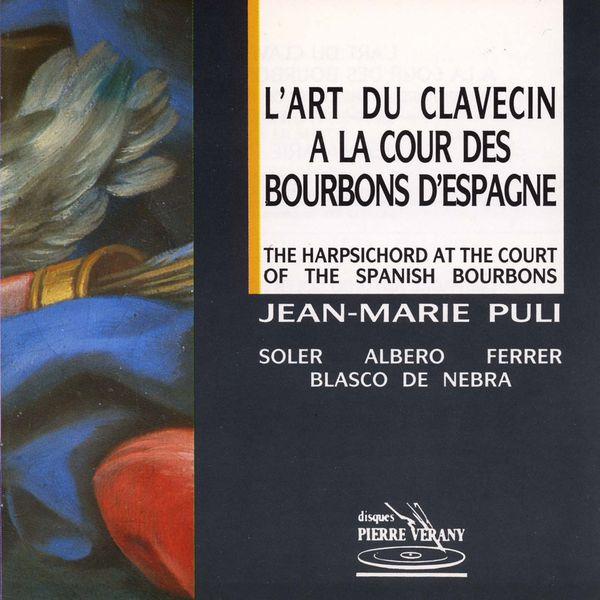 Jean-Marie Puli - L'Art du clavecin à la cour des Bourbons d'Espagne