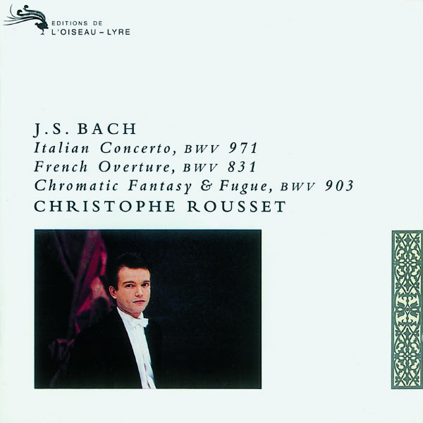 Christophe Rousset - Bach, J.S.: Italian Concerto; Partita in B minor etc.