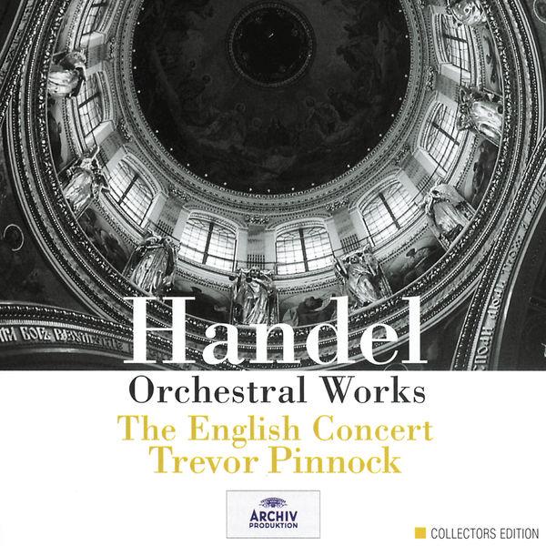 The English Concert - Handel: Orchestral Works