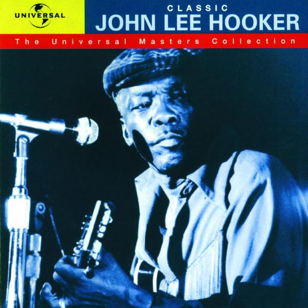 John Lee Hooker - Classic John Lee Hooker - The Universal Masters Collection