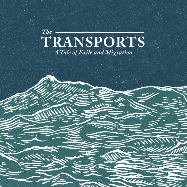 The Transports - The Transports (A Tale of Exile and Migration)