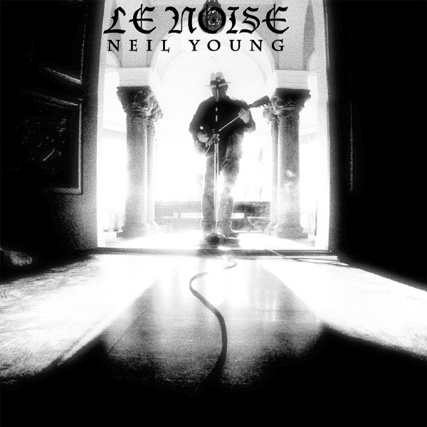 Neil Young - Le Noise
