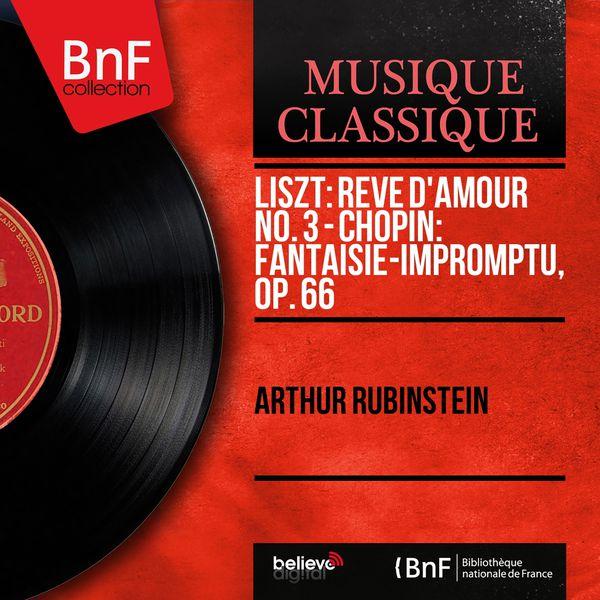Arthur Rubinstein - Liszt: Rêve d'amour No. 3 - Chopin: Fantaisie-impromptu, Op. 66 (Mono Version)