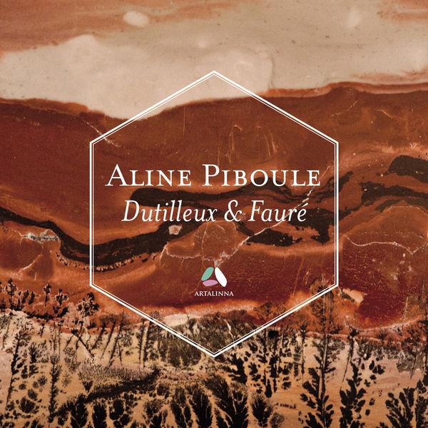 Aline Piboule - Dutilleux: Piano Sonata - Fauré: Ballade, Thème & variations