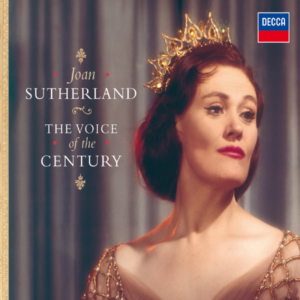 Dame Joan Sutherland - The Voice of the Century