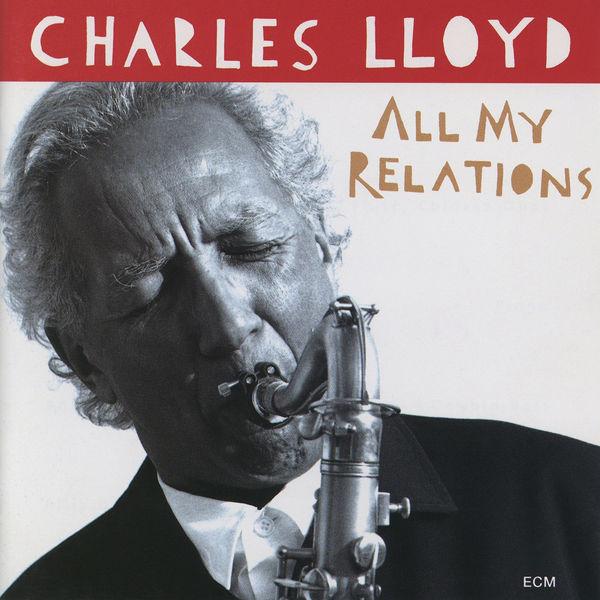 Charles Lloyd - All My Relations