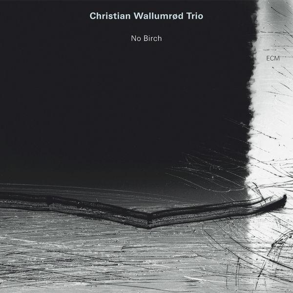 Christian Wallumrod Trio - No Birch