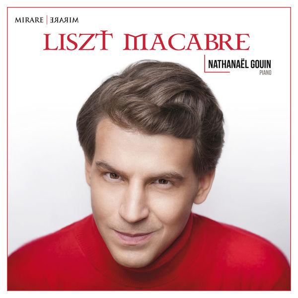 Nathanaël Gouin - Liszt Macabre
