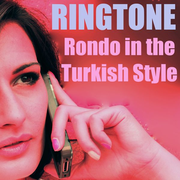 Rondo in the Turkish Style Ringtone Piano Sonata No  11 in A Major K