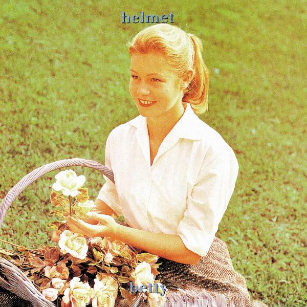 Helmet|Betty (Album Version)